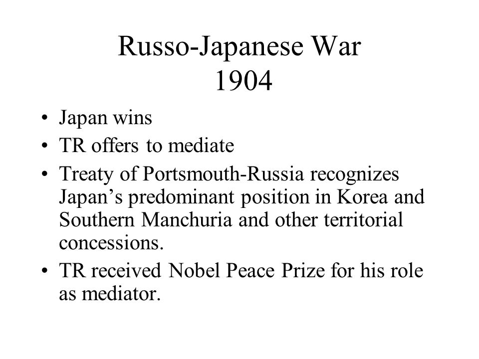 Russo-Japanese War 1904 Japan wins TR offers to mediate