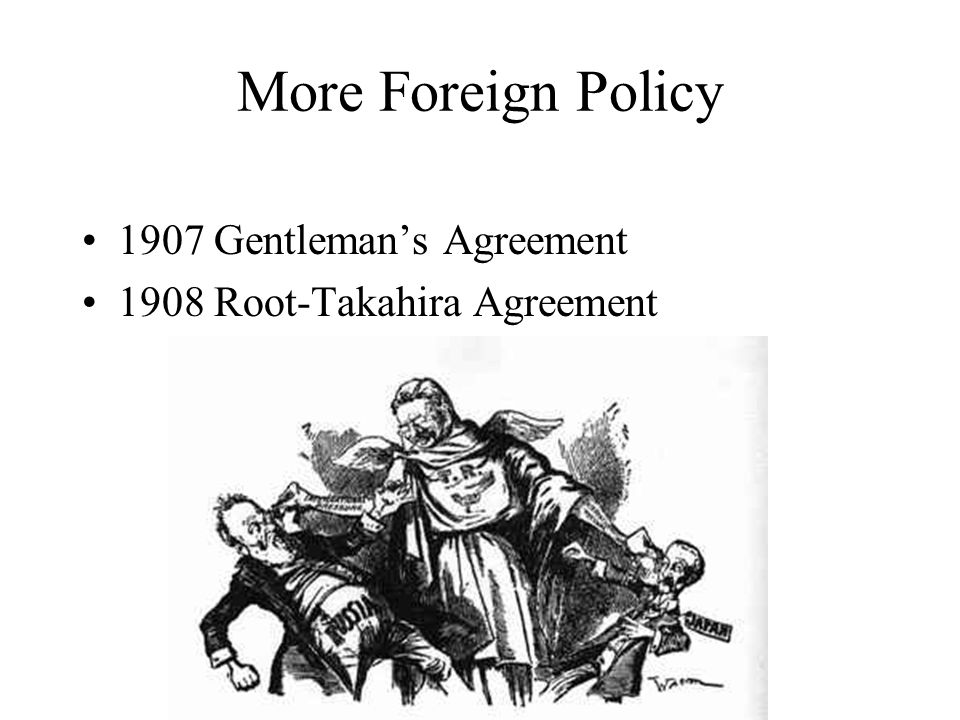 More Foreign Policy 1907 Gentleman's Agreement