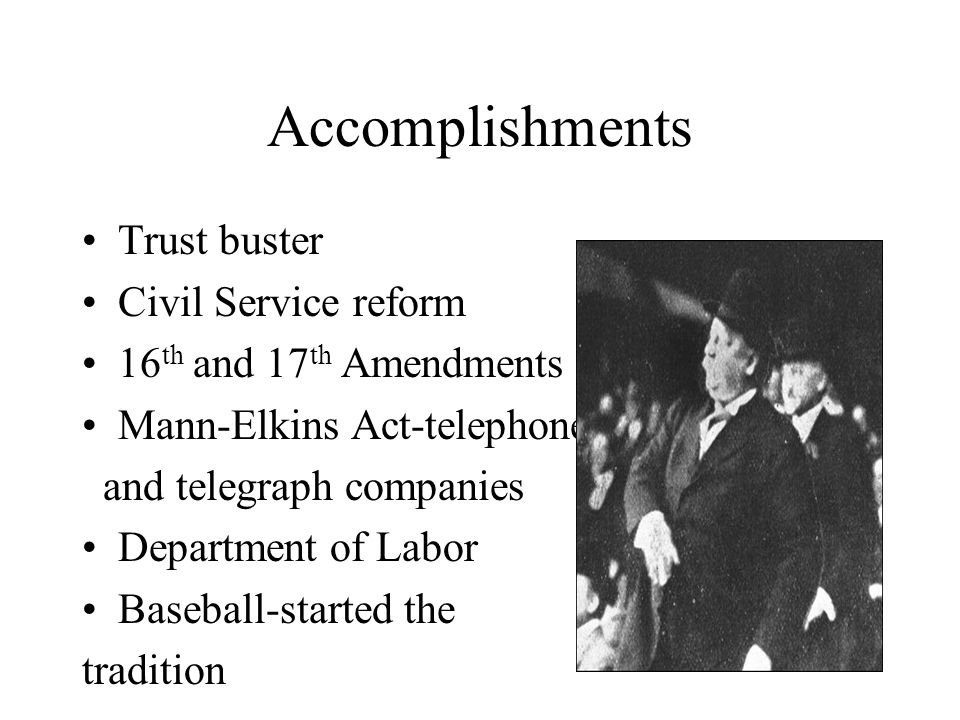 Accomplishments Trust buster Civil Service reform
