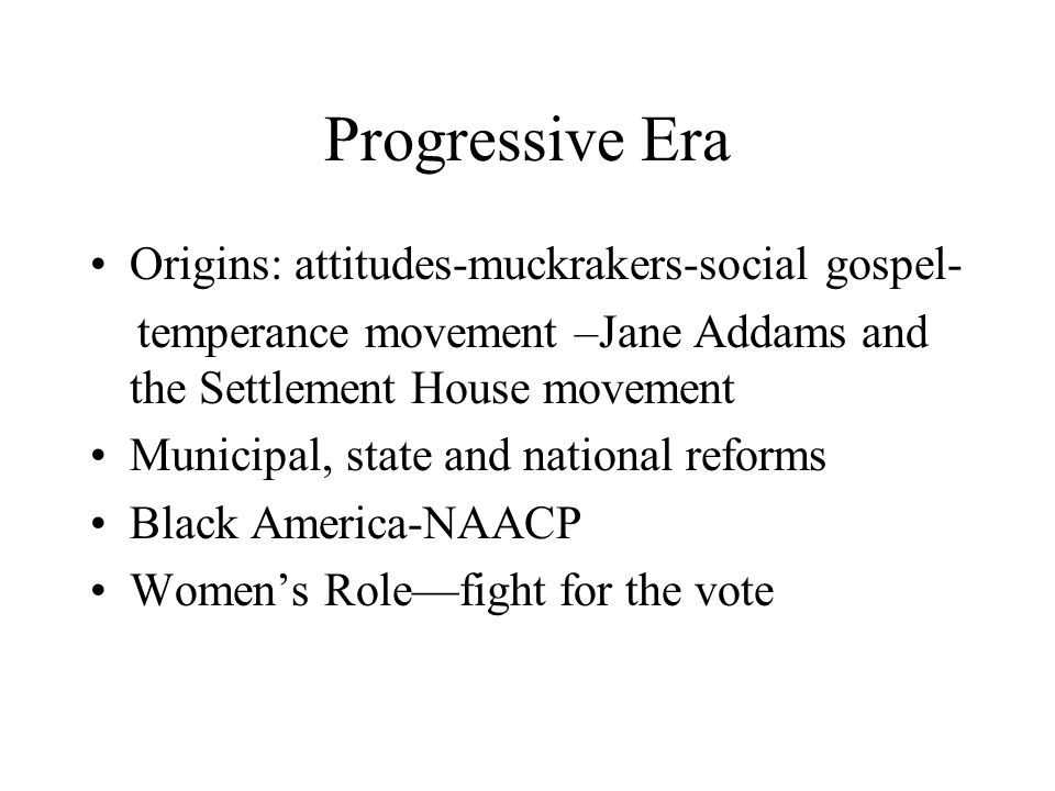 Progressive Era Origins: attitudes-muckrakers-social gospel-