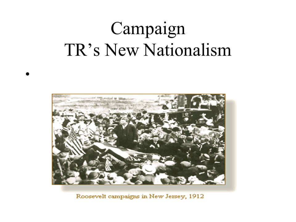 Campaign TR's New Nationalism