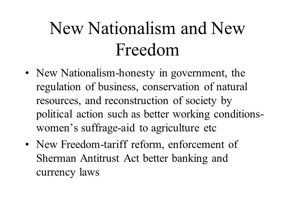 New Nationalism and New Freedom