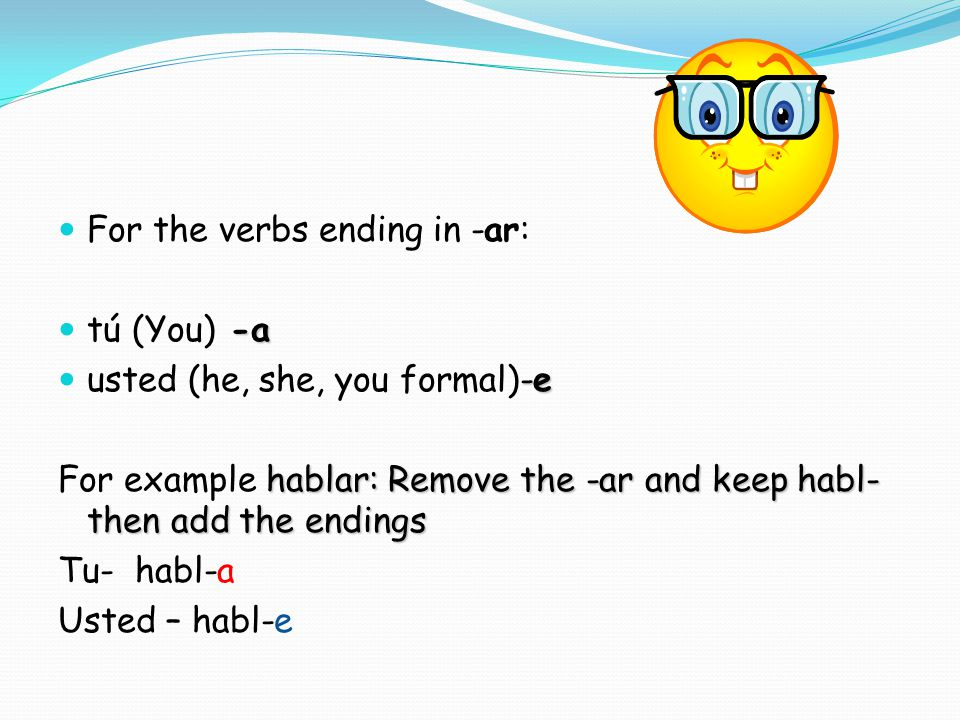For the verbs ending in -ar: