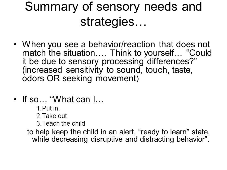 Summary of sensory needs and strategies…