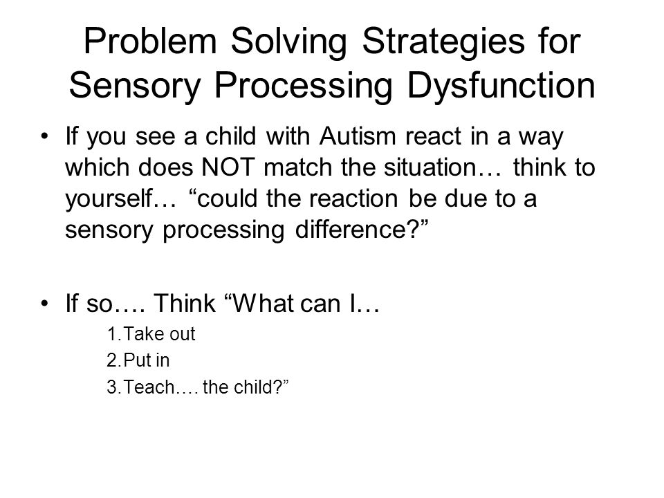 Problem Solving Strategies for Sensory Processing Dysfunction