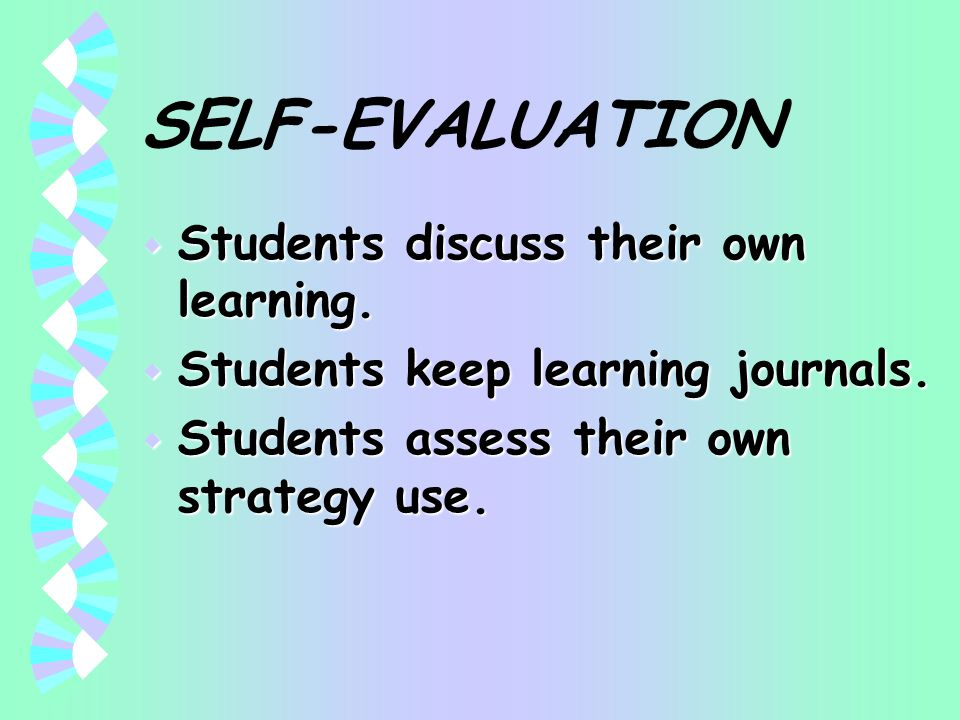 SELF-EVALUATION Students discuss their own learning.
