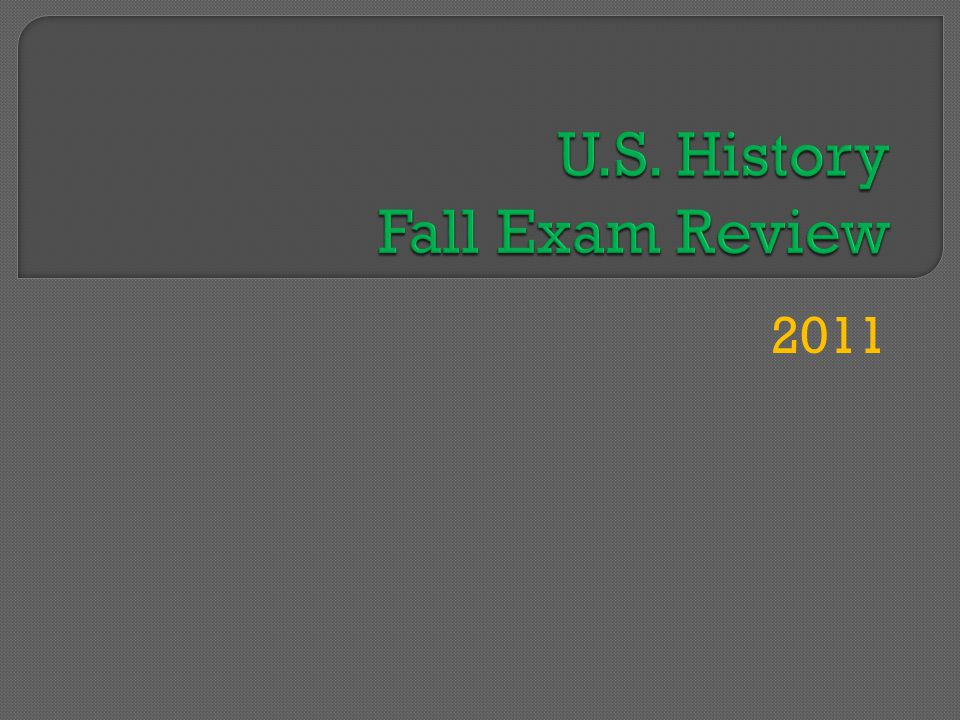 U.S. History Fall Exam Review