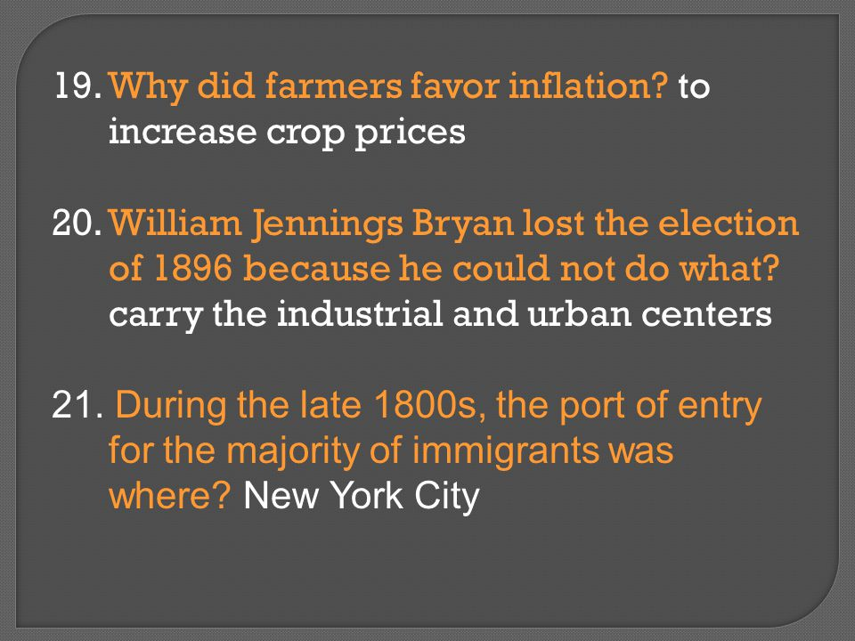 19. Why did farmers favor inflation to increase crop prices