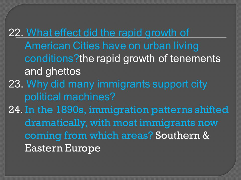 22. What effect did the rapid growth of American Cities have on urban living conditions the rapid growth of tenements and ghettos