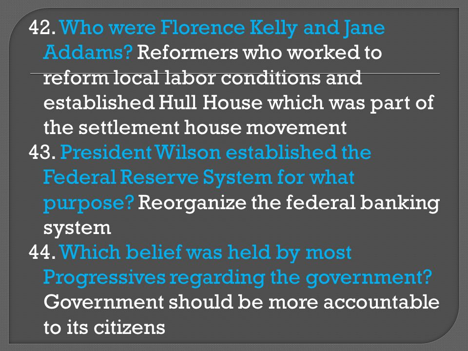42. Who were Florence Kelly and Jane Addams