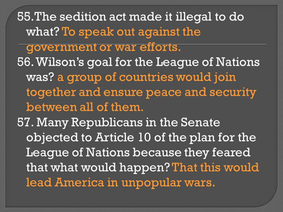 55. The sedition act made it illegal to do what