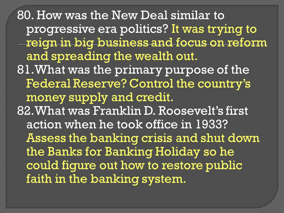 80. How was the New Deal similar to progressive era politics