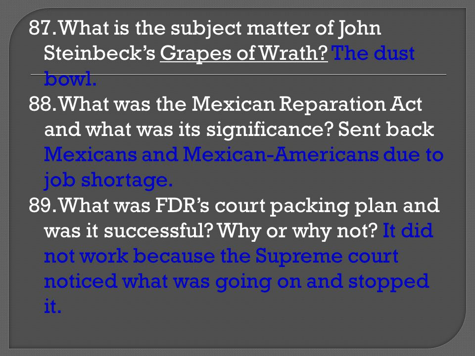 87. What is the subject matter of John Steinbeck's Grapes of Wrath