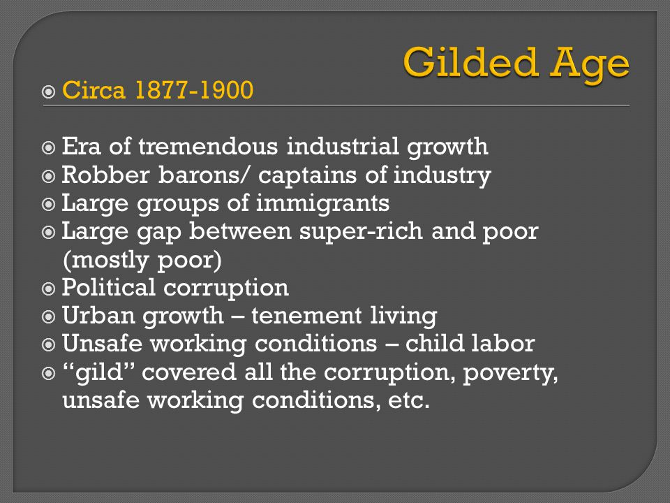 Gilded Age Circa 1877-1900 Era of tremendous industrial growth