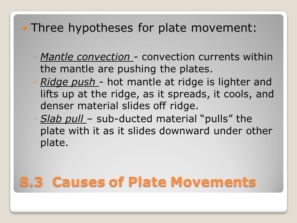 8.3 Causes of Plate Movements