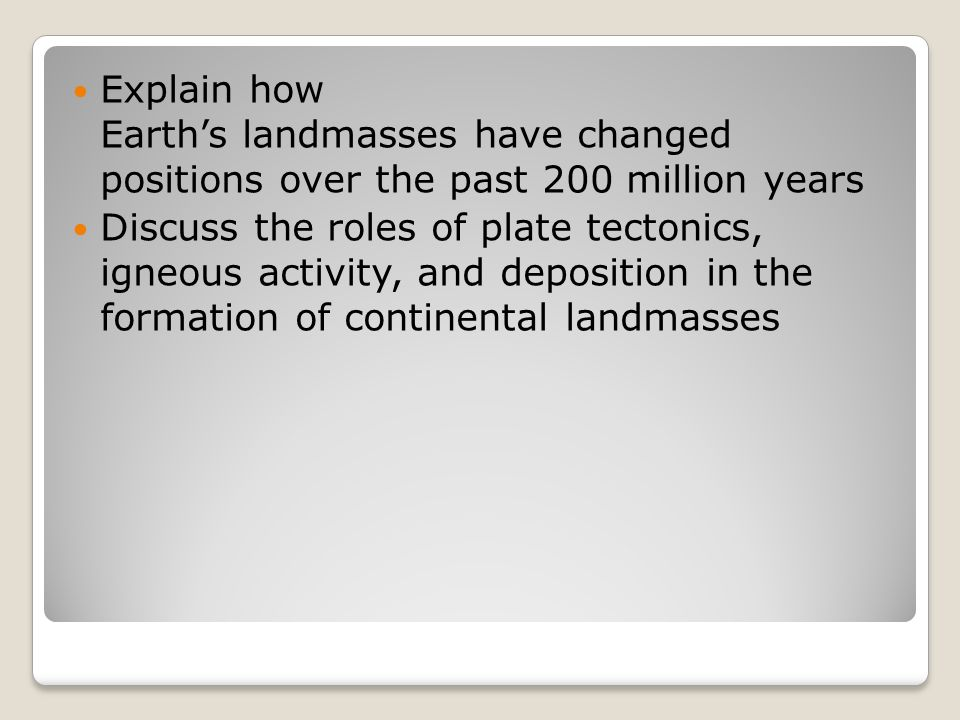 Explain how Earth's landmasses have changed positions over the past 200 million years