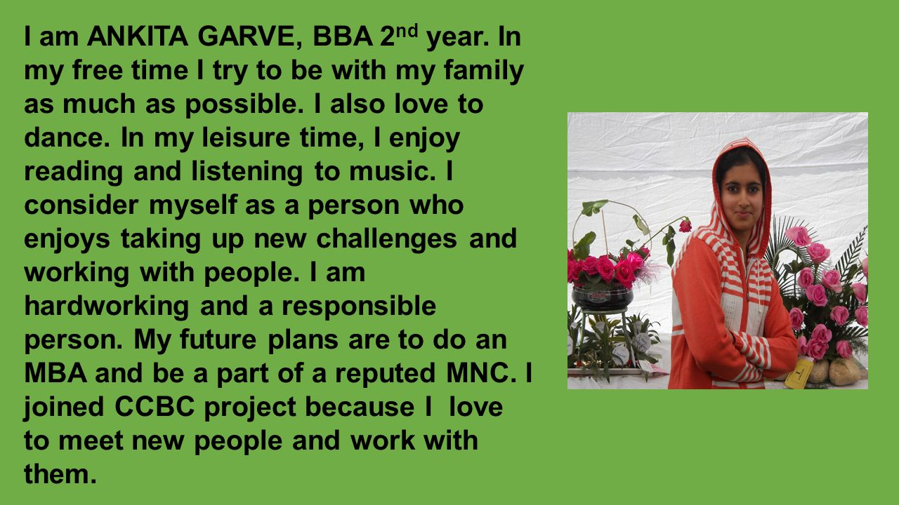 I am ANKITA GARVE, BBA 2nd year