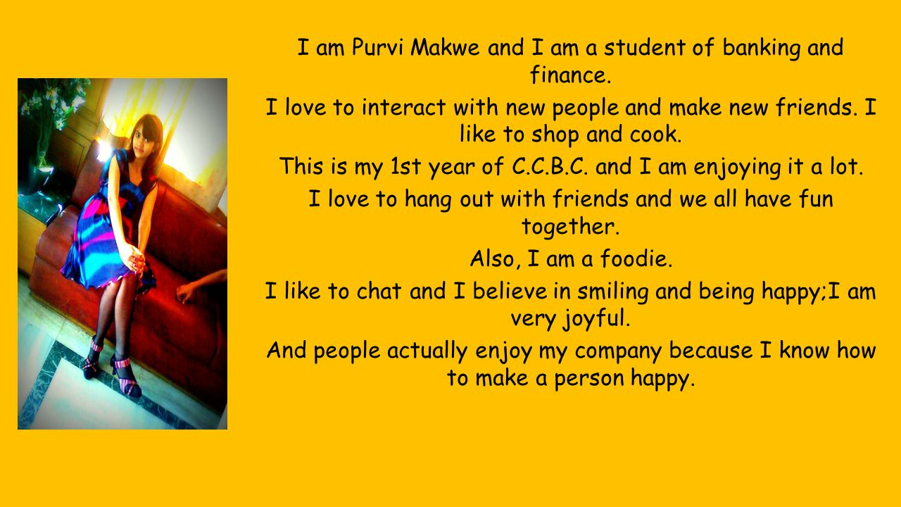 I am Purvi Makwe and I am a student of banking and finance.