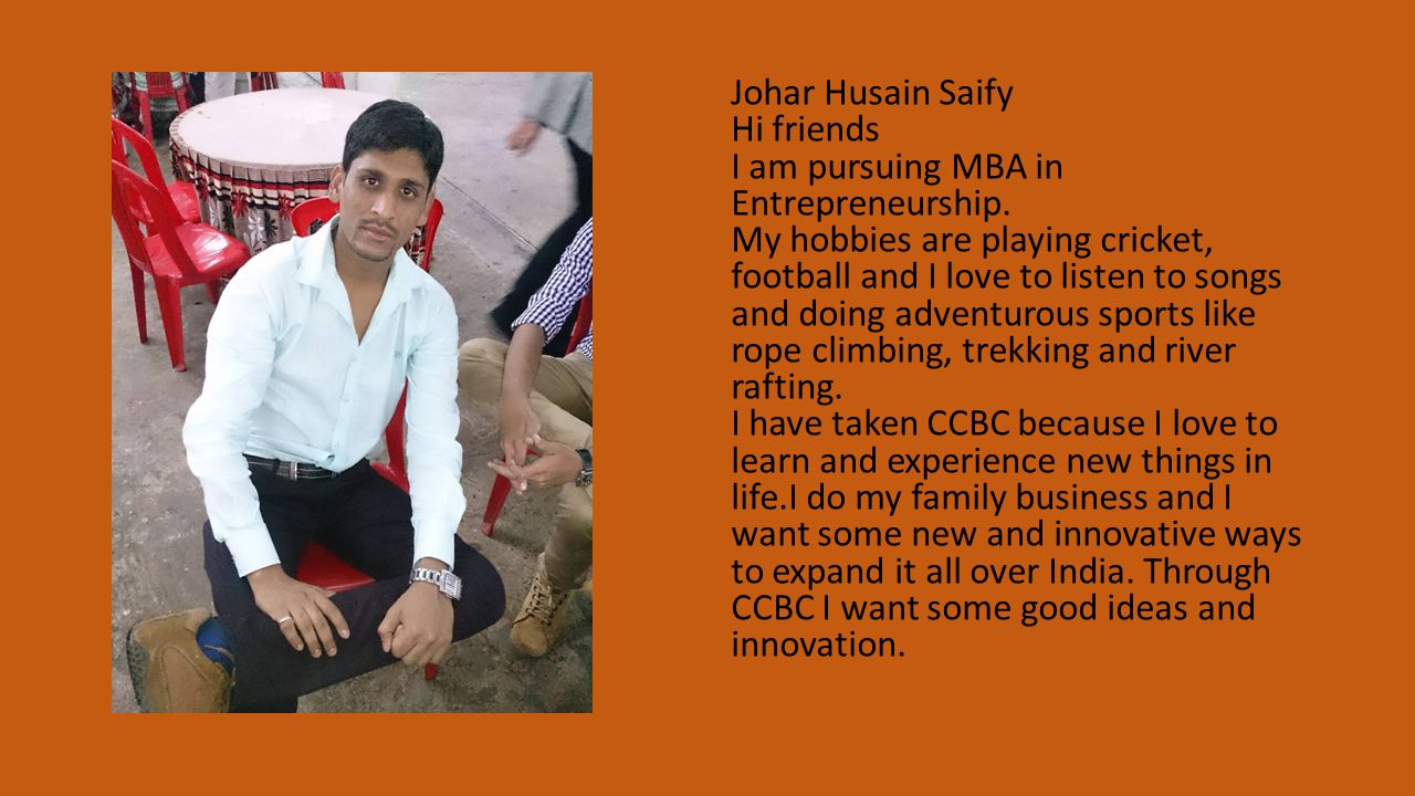 Johar Husain Saify Hi friends I am pursuing MBA in Entrepreneurship