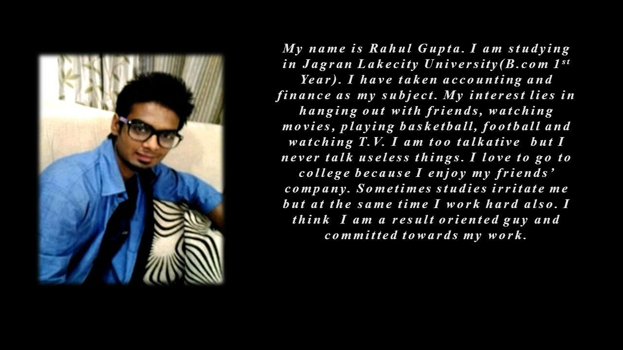 My name is Rahul Gupta. I am studying in Jagran Lakecity University(B