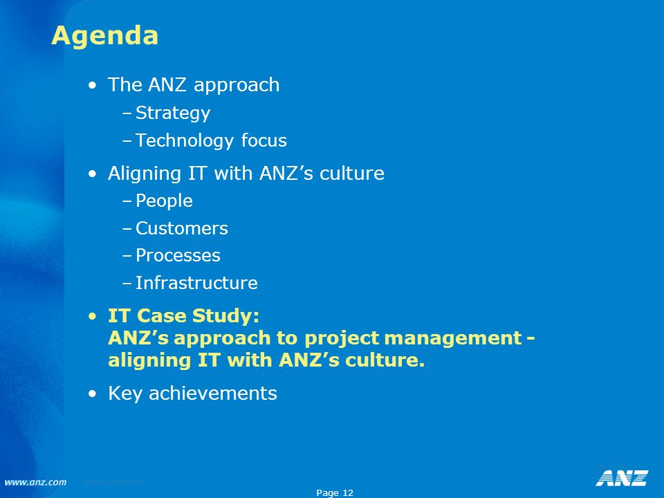 Agenda The ANZ approach Aligning IT with ANZ's culture