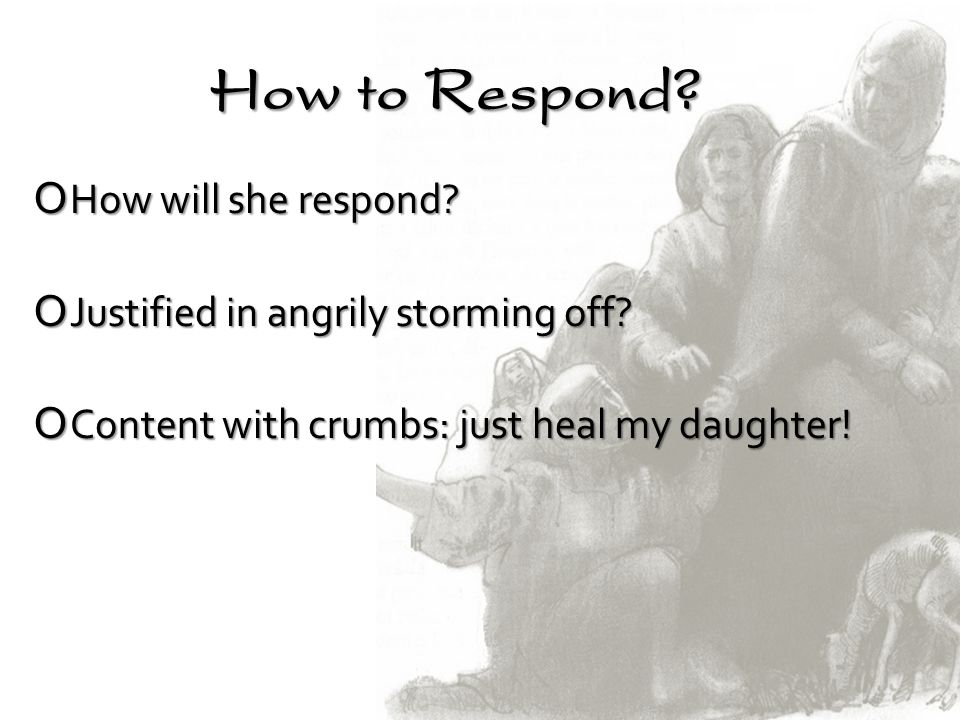 How to Respond How will she respond