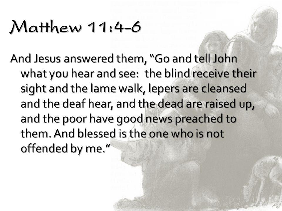 Matthew 11:4-6