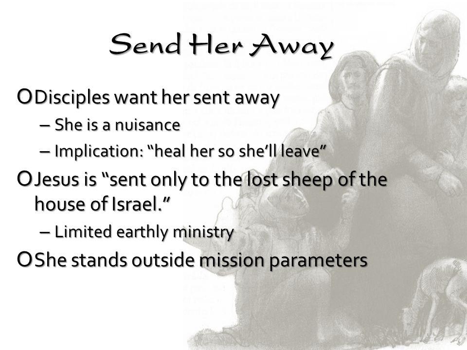 Send Her Away Disciples want her sent away