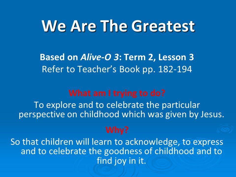 Based on Alive-O 3: Term 2, Lesson 3