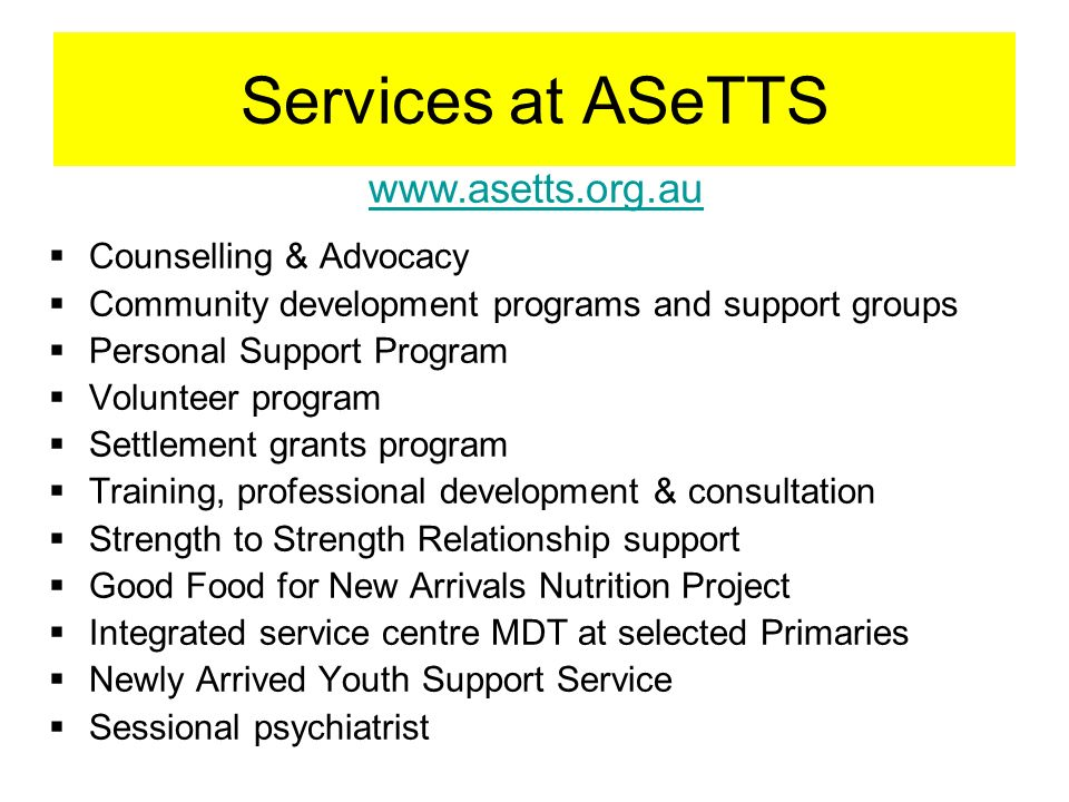 Services at ASeTTS www.asetts.org.au Counselling & Advocacy