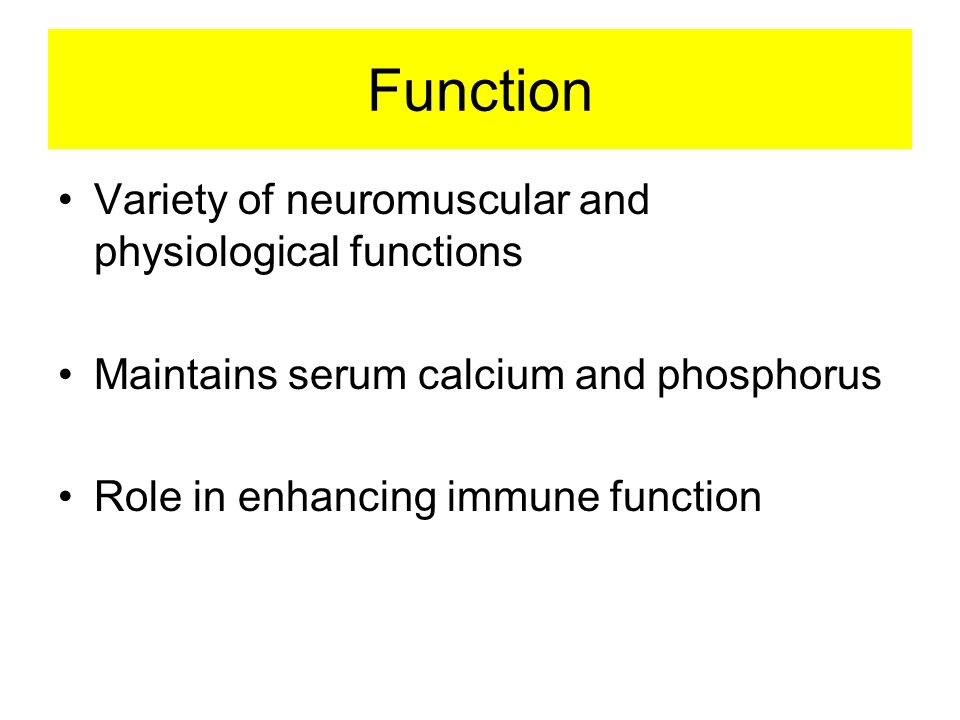 Function Variety of neuromuscular and physiological functions