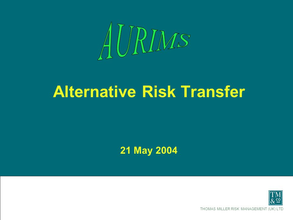 Alternative Risk Transfer 21 May 2004