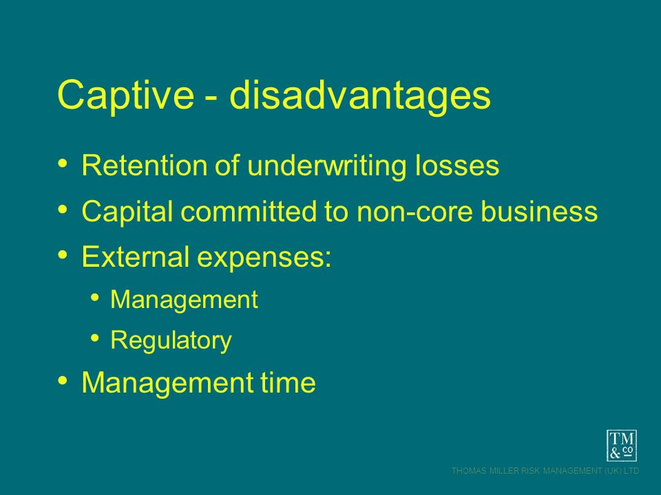 Captive - disadvantages