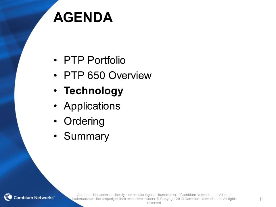 AGENDA PTP Portfolio PTP 650 Overview Technology Applications Ordering