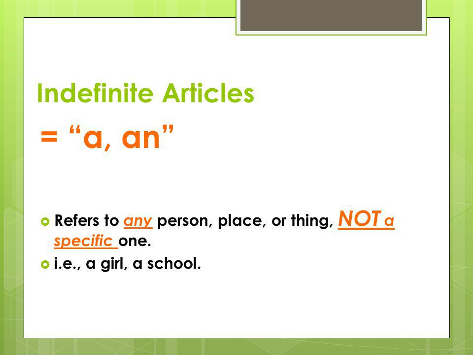 = a, an Indefinite Articles