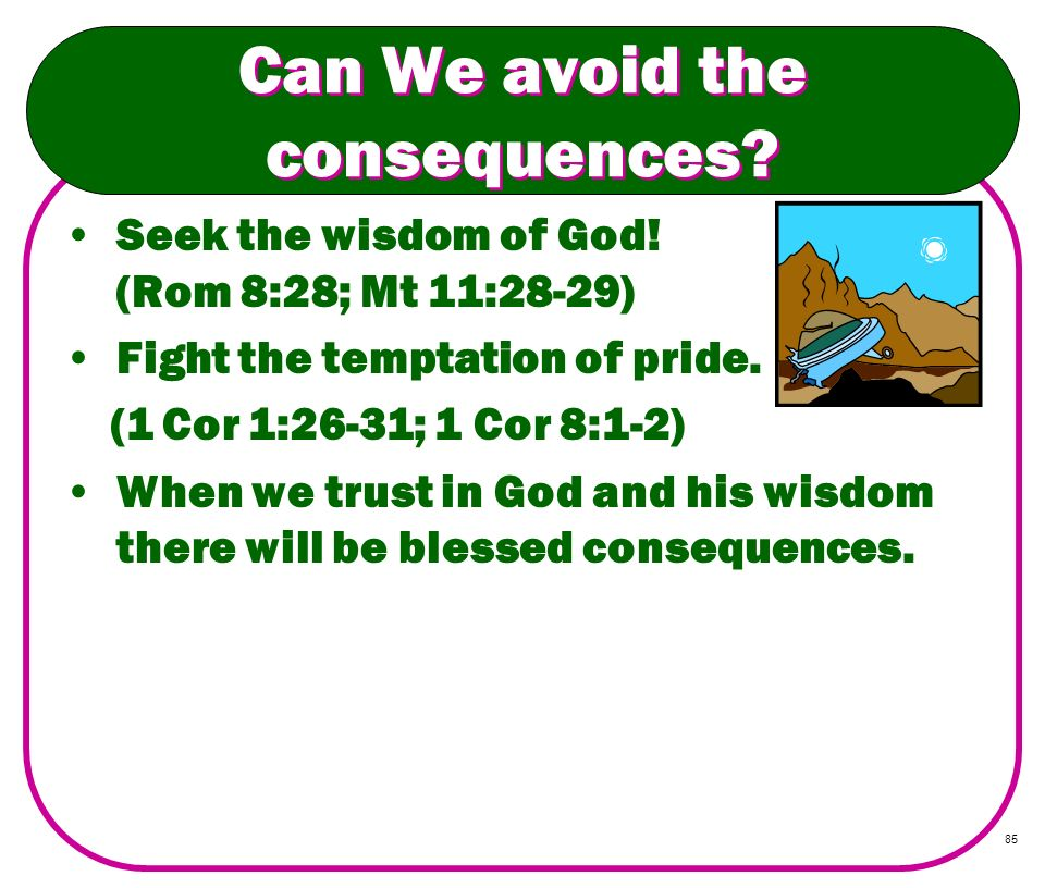 Can We avoid the consequences