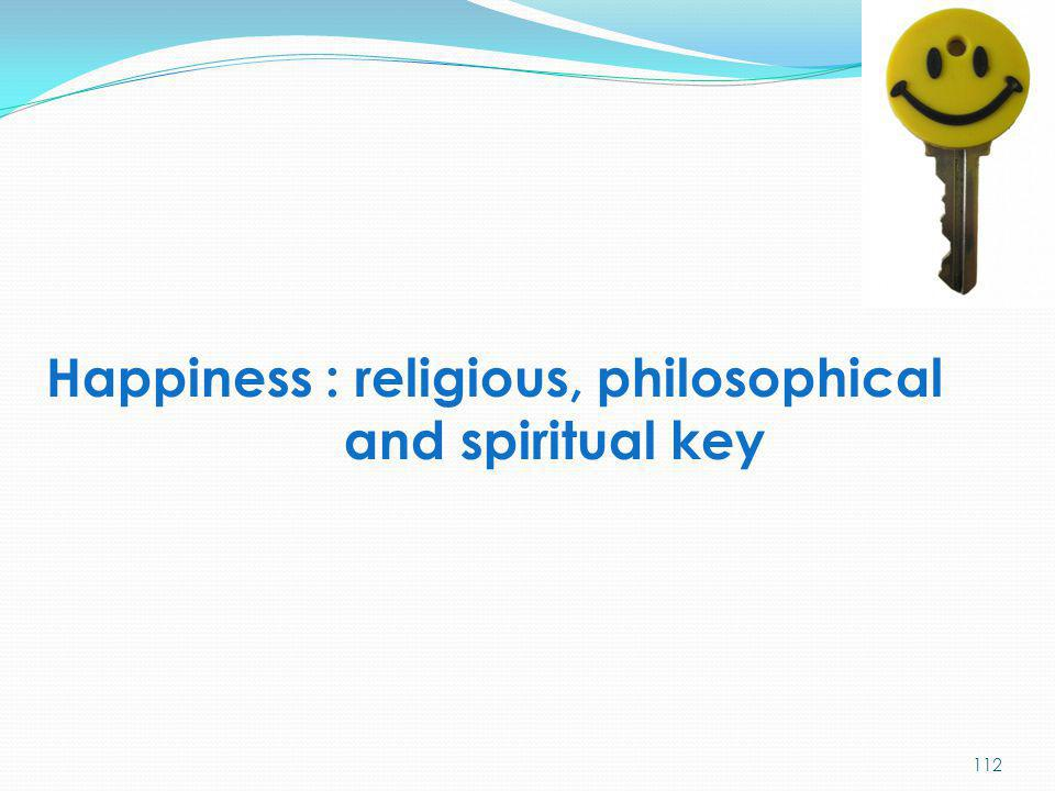 Happiness : religious, philosophical and spiritual key