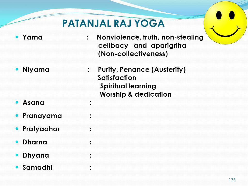PATANJAL RAJ YOGA Yama : Nonviolence, truth, non-stealing