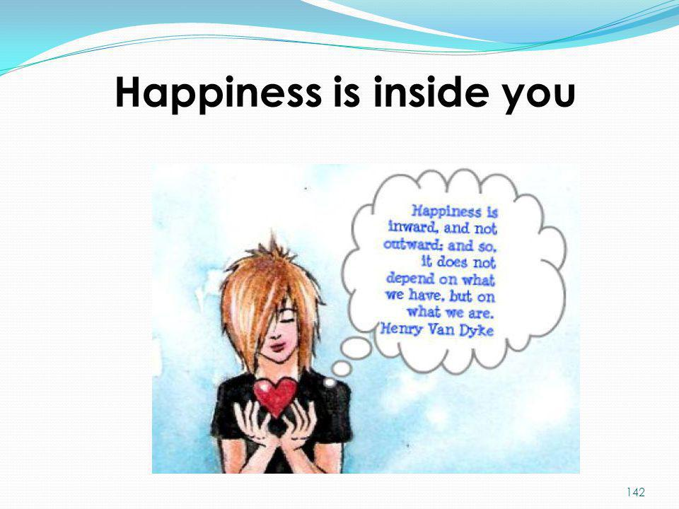 Happiness is inside you