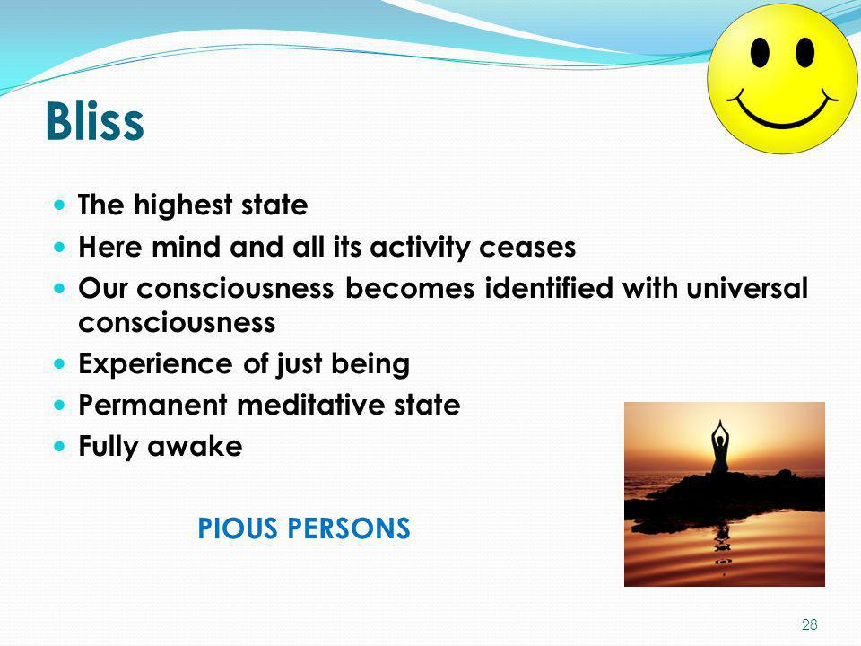 Bliss The highest state Here mind and all its activity ceases