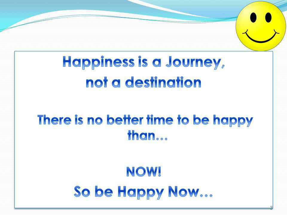 There is no better time to be happy than…