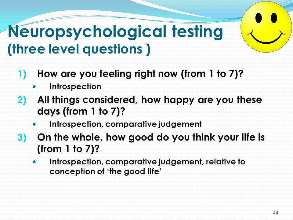 Neuropsychological testing (three level questions )