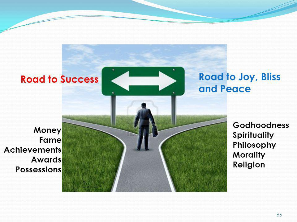 Road to Joy, Bliss and Peace Road to Success