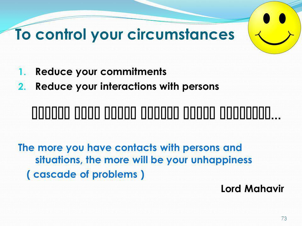 To control your circumstances