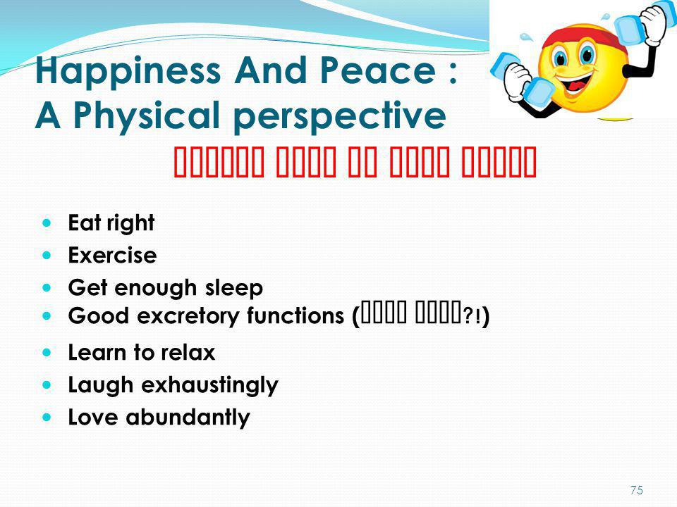 Happiness And Peace : A Physical perspective