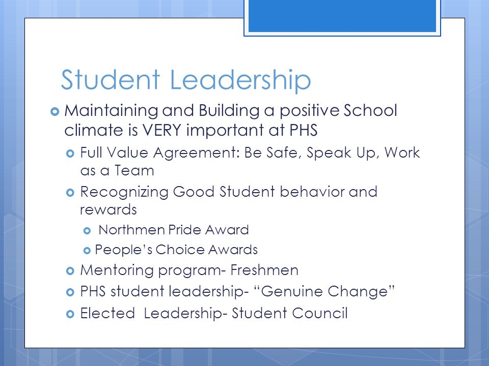 Student Leadership Maintaining and Building a positive School climate is VERY important at PHS.