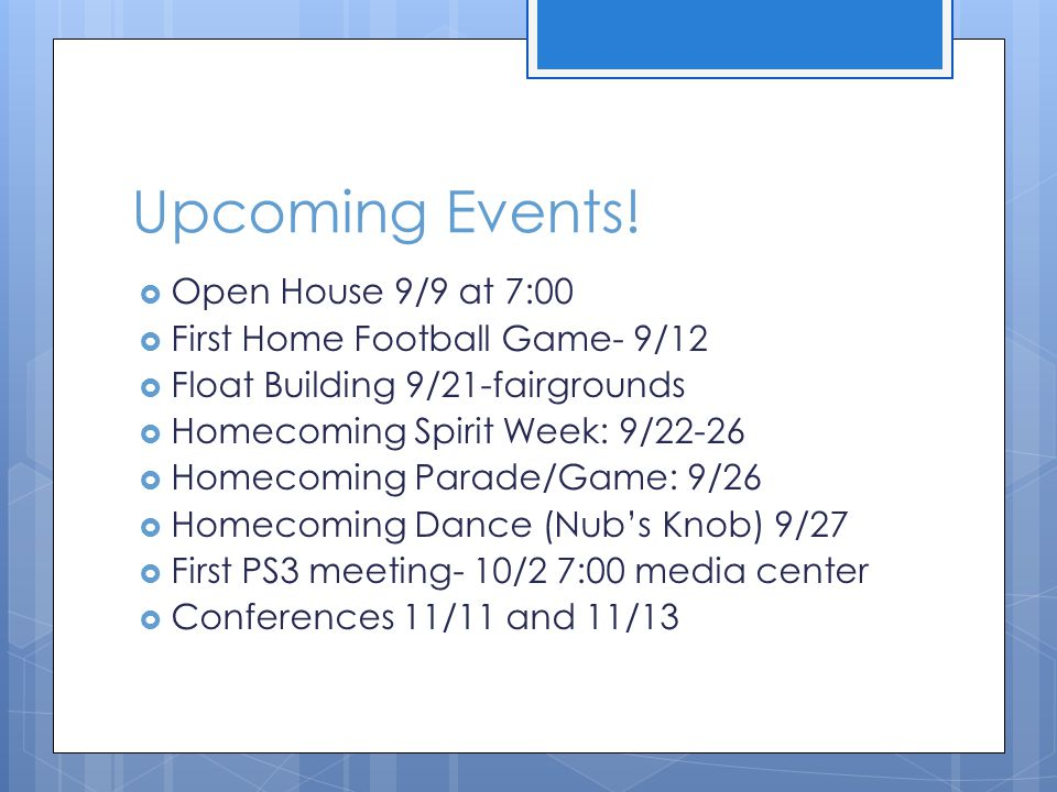 Upcoming Events! Open House 9/9 at 7:00 First Home Football Game- 9/12