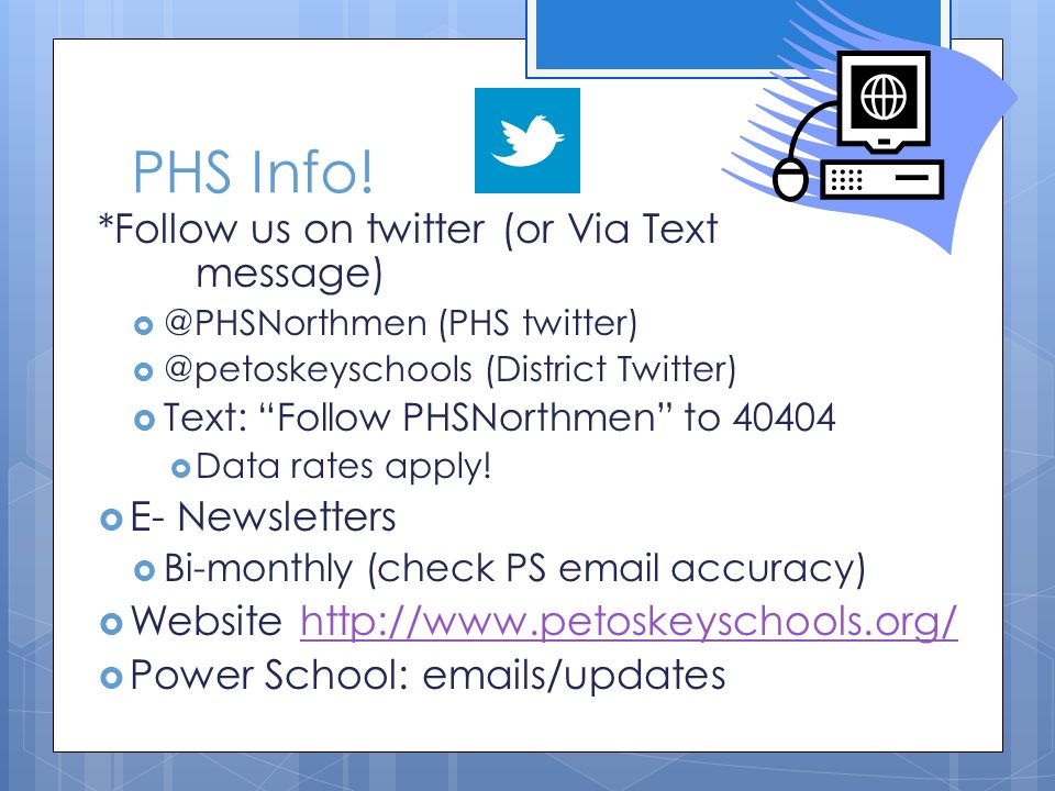 PHS Info! *Follow us on twitter (or Via Text message) E- Newsletters