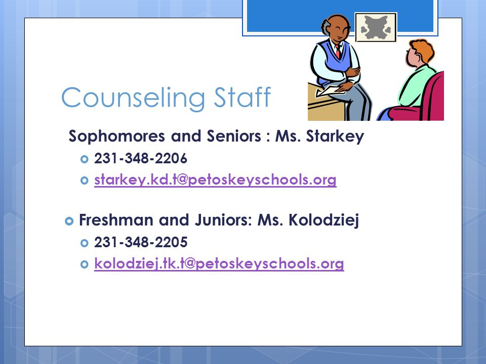 Counseling Staff Sophomores and Seniors : Ms. Starkey