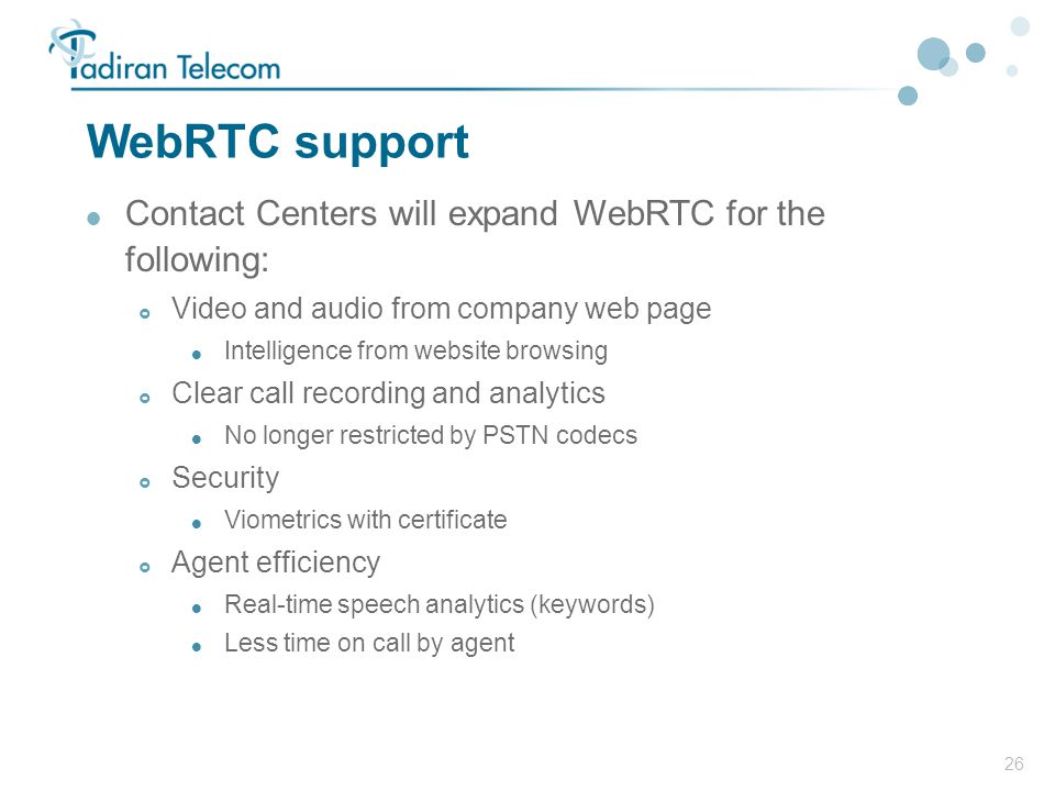 WebRTC support Contact Centers will expand WebRTC for the following: